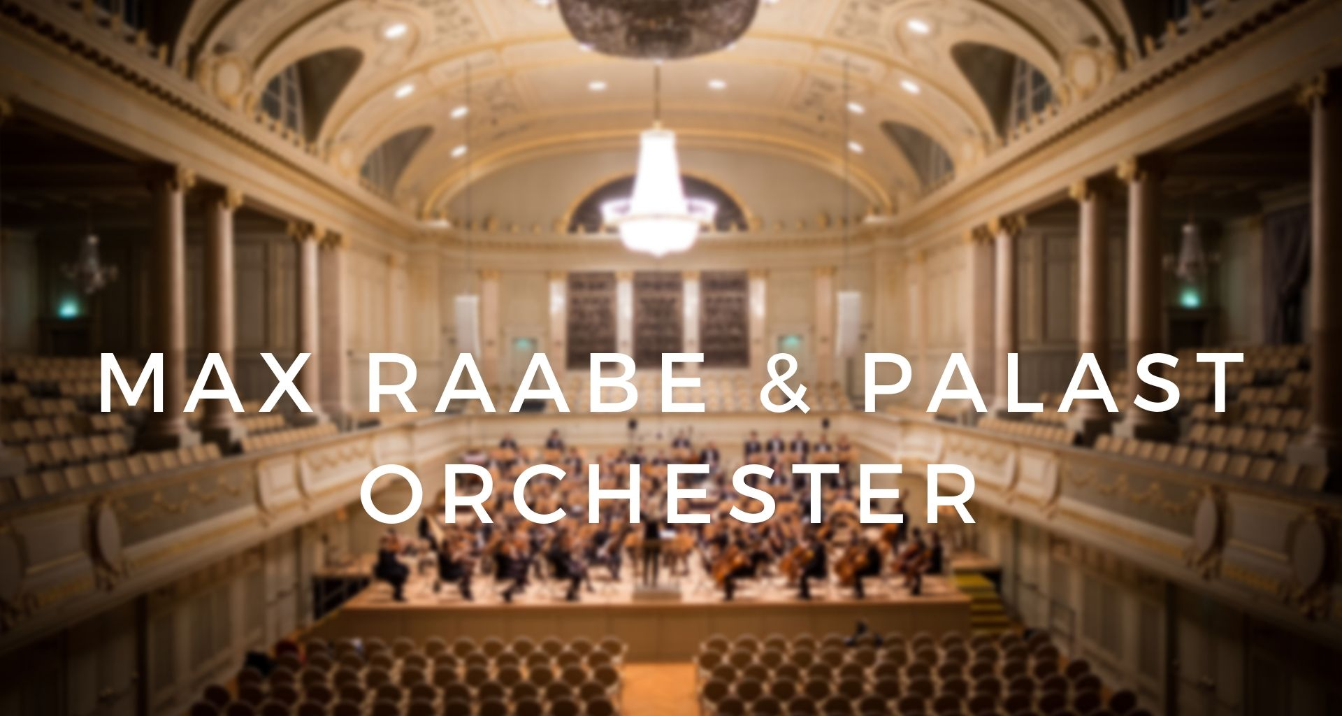 Top Event - Max Raabe & Palast Orchester