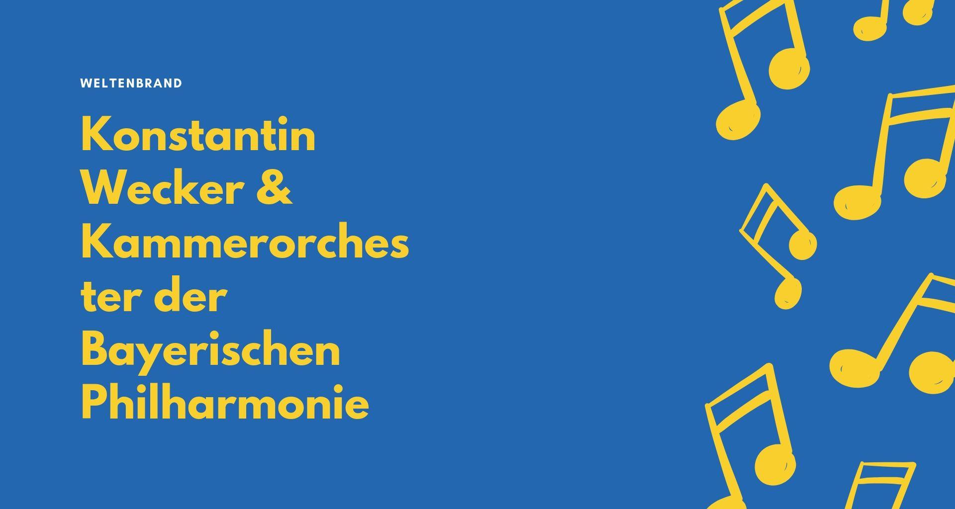 Top Event - Konstantin Wecker & Kammerorchester der Bayerischen Philharmonie: Weltenbrand