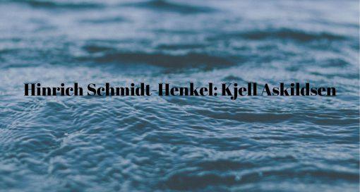 Event - Hinrich Schmidt-Henkel: Kjell Askildsen