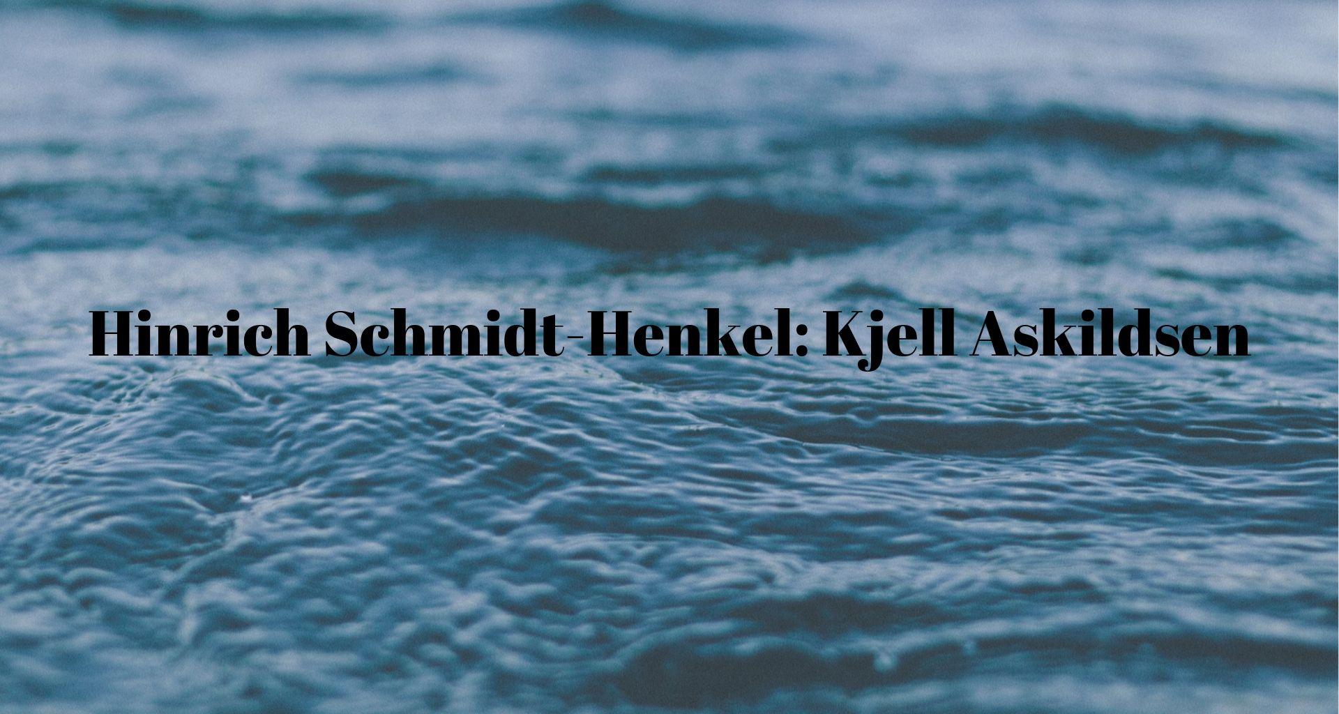 Top Event - Hinrich Schmidt-Henkel: Kjell Askildsen