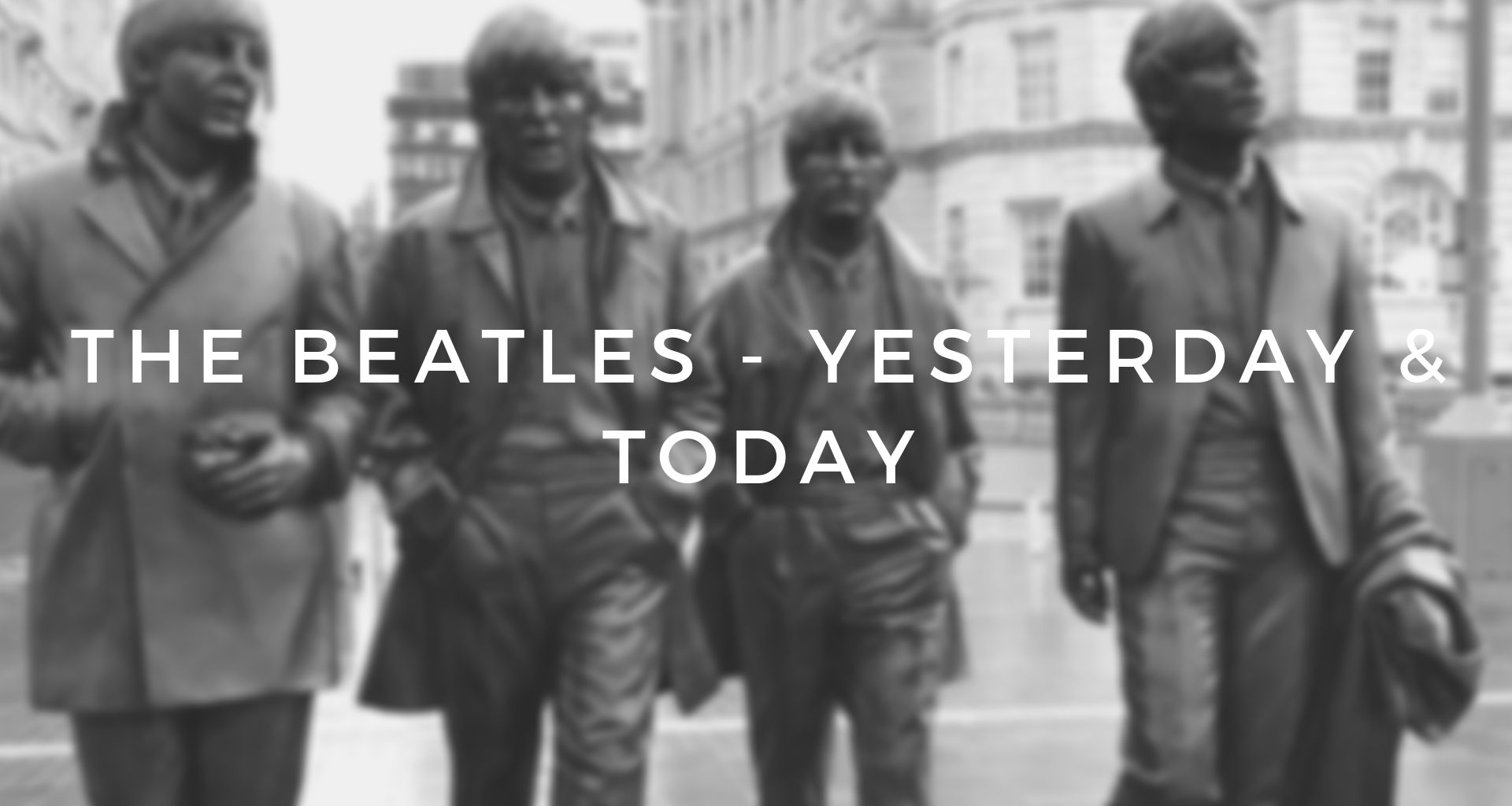 Top Event - The Beatles – Yesterday & Today
